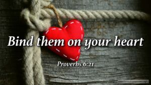 """Thought for March 28th. """"BIND THEM ON YOUR HEART"""""""