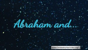 Abraham and.... Video Bible Series