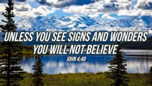"Thought for April 12th. ""UNLESS YOU SEE SIGNS AND WONDERS … """