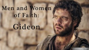 Men and Women of Faith: Gideon