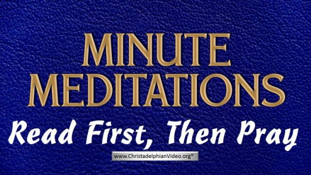 Minute Meditation -Read First, Then Pray