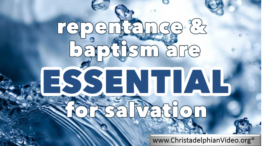 Repentance and Baptism are Essential for Salvation