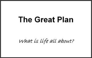 The Great Plan -Article by Sister Beulah Edwards