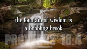 "Thought for April 8th. ""THE FOUNTAIN OF WISDOM"""
