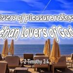 "Thought for May 26th. "" … RATHER THAN LOVERS OF GOD"""