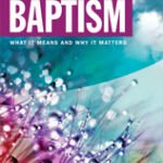 Baptism – What is it all about?