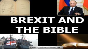 Brexit: Could it really be foretold in the Bible? Watch this compelling video and see what YOU think!