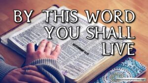 "Thought for May 15th. ""BY THIS WORD YOU SHALL LIVE"""