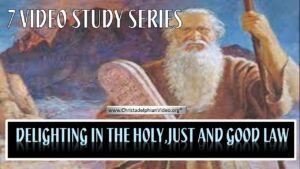 Delighting in God's Holy and Just Law - 7 Videos