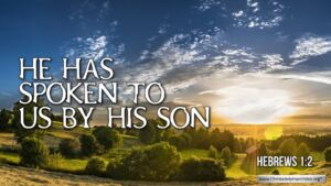 "Thought for May 30th. ""... HE HAS SPOKEN TO US BY HIS SON"""
