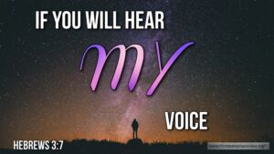 "Thought for May 31st. ""IF YOU WILL HEAR MY VOICE"""