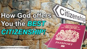 How God Offers you the best Citizenship!