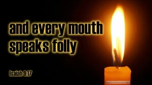 "Thought for May 19th. ""NO COMPASSION … EVERY MOUTH SPEAKS FOLLY"""