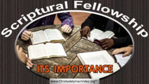 Scriptural Fellowship and the importance of its practice.
