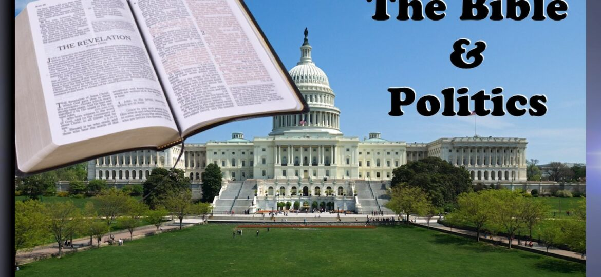 The Bible and Politics.