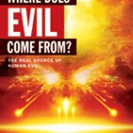 Where does Evil Come from?
