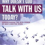 Why Doesn't God Talk With Us Today?