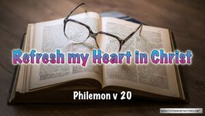 "Thought for May 29th. ""REFRESH MY HEART IN CHRIST"""
