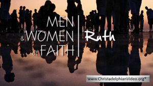 Ruth: The Virtuous Woman:  Women of the Bible