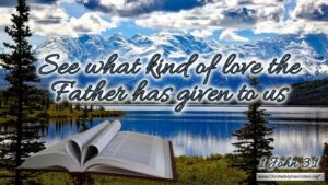 "Thought for June 17th. ""SEE WHAT KIND OF LOVE"""