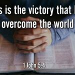 "Thought for June 18th. ""THE VICTORY THAT HAS OVERCOME THE WORLD …"""