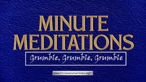 Minute Meditation - Grumble, Grumble, Grumble by R J. Lloyd