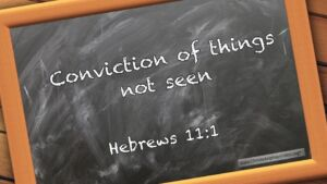 """Thought for June 4th. """"THE CONVICTION OF THINGS NOT SEEN"""""""