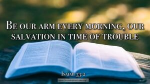 "Thought for June 9th. ""BE OUR ARM EVERY MORNING"""