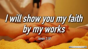 "Thought for June 8th. ""I WILL SHOW YOU MY FAITH BY MY WORKS"""