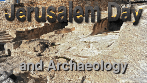 Bible in the News - Jerusalem Day and Archaeology