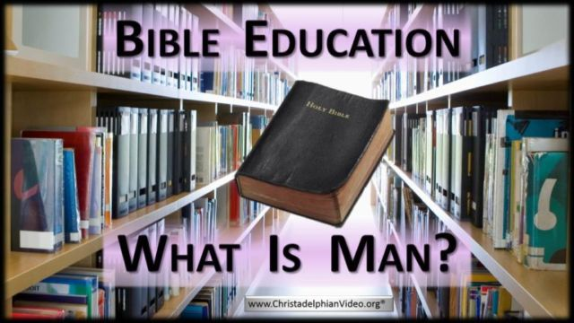 Open Bible Education: What is Man?