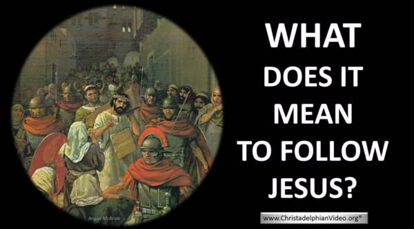 What does it mean to follow Jesus?