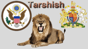 Bible in the News - Tarshish & her chiefest Lion!