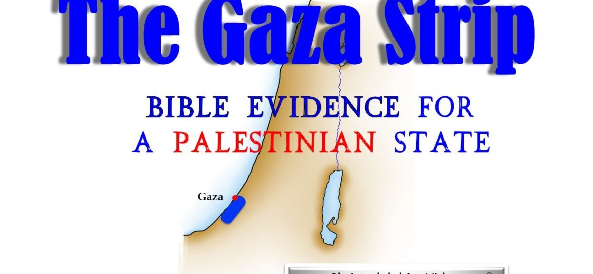 The Gaza Strip – Biblical Evidence For A Palestinian