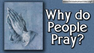 Why Do People Pray to a God they cannot see?