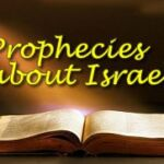 Bible Prophecies about –  Israel
