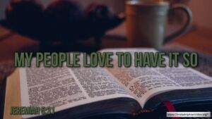 """Thought for July 15th. """"MY PEOPLE LOVE TO HAVE IT SO"""""""
