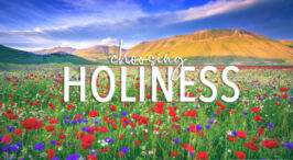Choosing Holiness - 6 Videos aimed with youth in mind.