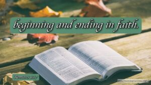"Thought for July 28th. ""BEGINNING AND ENDING IN FAITH"""