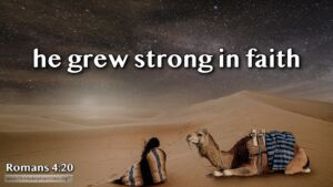 "Thought for July 29th. ""HE GREW STRONG IN HIS FAITH"""