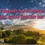 "Thought for August 1st. ""IT DEPENDS … ON GOD WHO HAS MERCY"