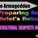 Sensational Signposts in 2019 – Preparing for Christ's Return
