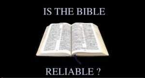 Is the Bible Reliable?