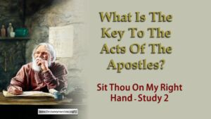 Sit thou on my right hand Talk 2: key to the Acts of the Apostles?