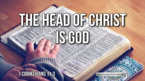 "Thought for August 29th. ""THE HEAD OF CHRIST IS GOD"""