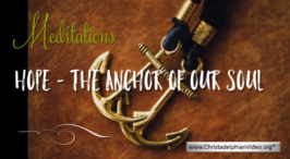 Stop & Think : Meditations- HOPE the anchor of our soul.