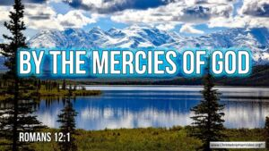 "Thought for August 3rd. "" ... BY THE MERCIES OF GOD"""