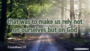"""Thought for September 3rd. """"BUT THAT WAS TO MAKE US RELY ON GOD"""""""