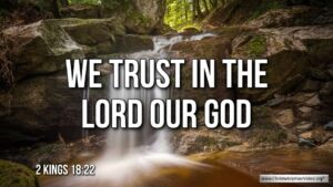 """Thought for September 12th. """"WE TRUST IN THE LORD OUR GOD"""""""