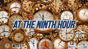"""Thought for September 9th. """"AT THE NINTHHOUR"""""""